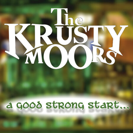 The Krusty Moors - A Good Strong Start... to a Great Weak-end