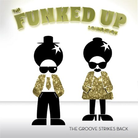 The Funked Up Soundation - The Groove Strikes Back