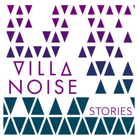 ViLLA NOiSE - Stories