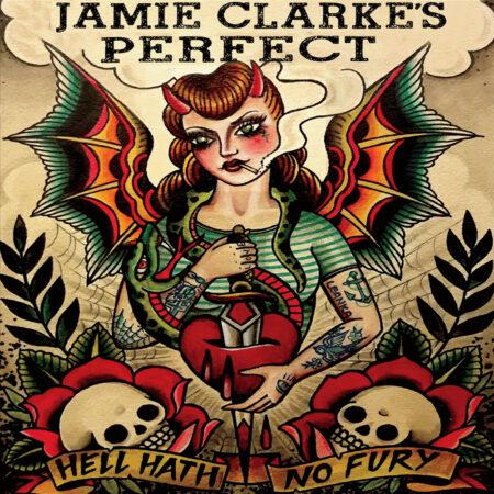 Jamie Clarke's Perfect - Hell Hath No Fury